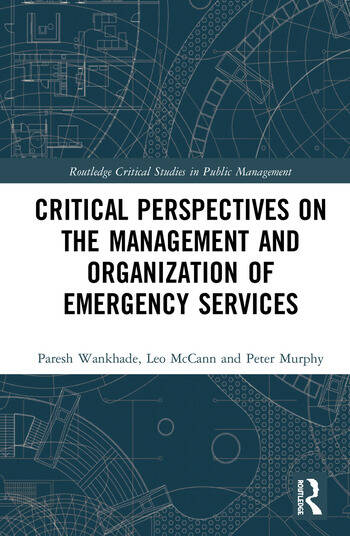 Critical Perspectives on the Management and Organization of Emergency Services book cover