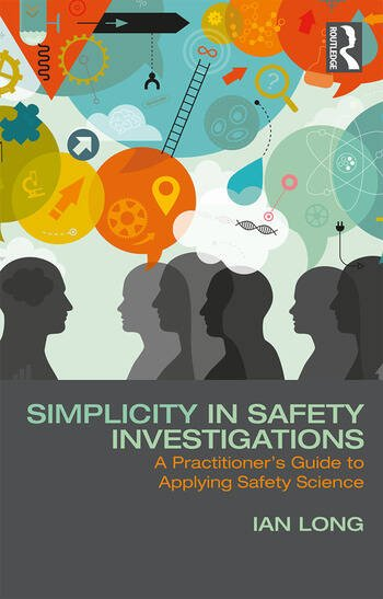 Simplicity in Safety Investigations A Practitioner's Guide to Applying Safety Science book cover