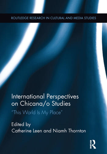 International Perspectives on Chicana/o Studies This World is My Place book cover