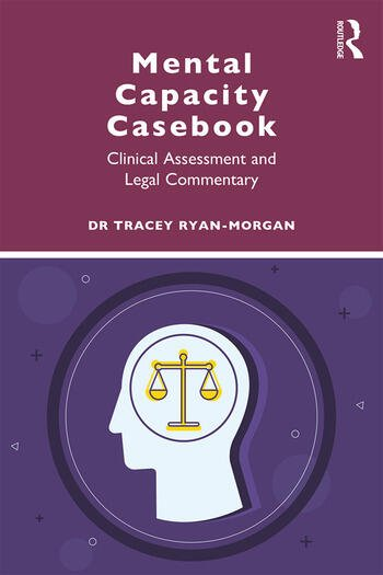 Mental Capacity Casebook Clinical Assessment and Legal Commentary book cover