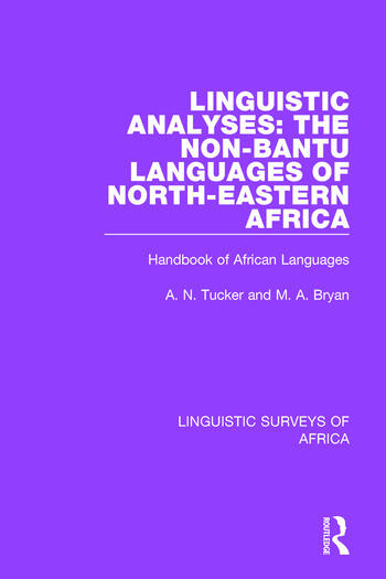 Linguistic Analyses: The Non-Bantu Languages of North-Eastern Africa Handbook of African Languages book cover
