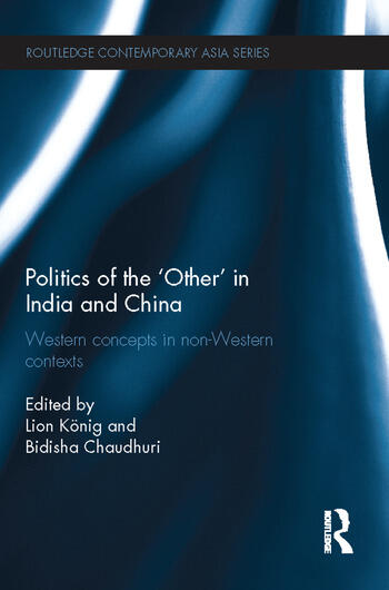 Politics of the 'Other' in India and China Western Concepts in Non-Western Contexts book cover
