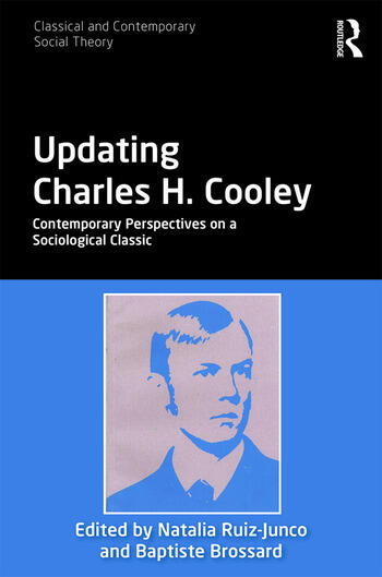 Updating Charles H. Cooley Contemporary Perspectives on a Sociological Classic book cover