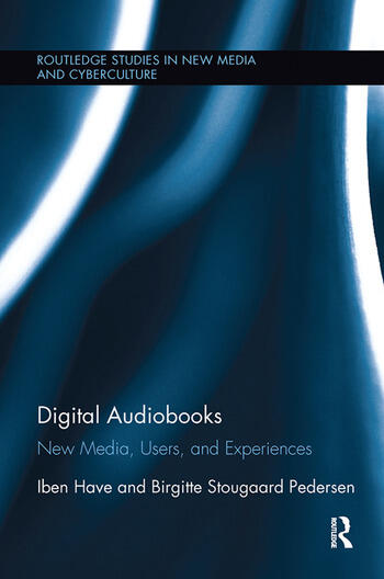 Digital Audiobooks New Media, Users, and Experiences book cover