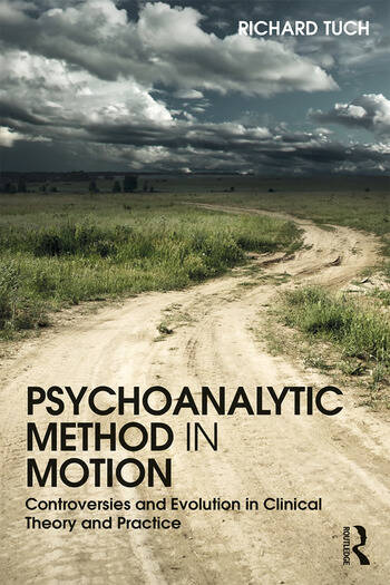 Psychoanalytic Method in Motion Controversies and evolution in clinical theory and practice book cover