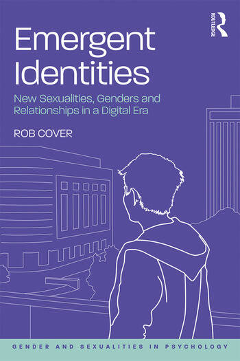 Emergent Identities New Sexualities, Genders and Relationships in a Digital Era book cover