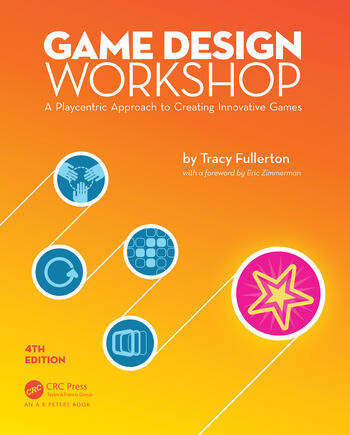 Game Design Workshop A Playcentric Approach to Creating Innovative Games, Fourth Edition book cover