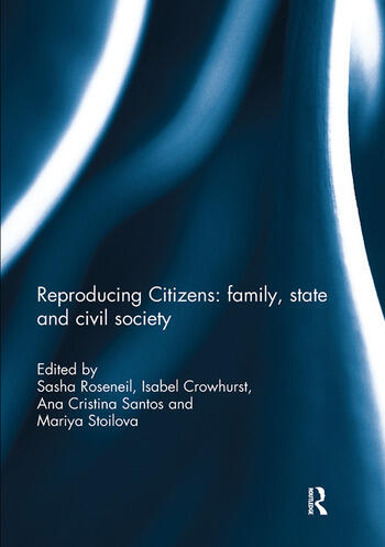 Reproducing Citizens: family, state and civil society book cover