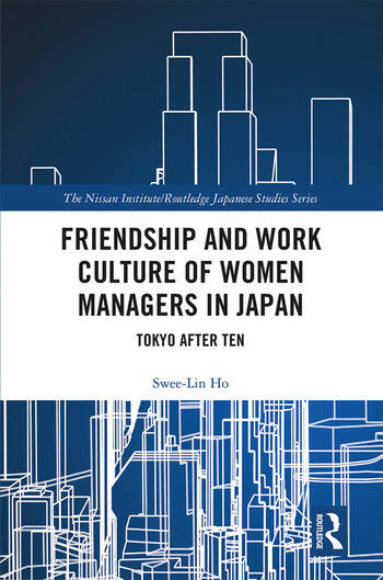 Friendship and Work Culture of Women Managers in Japan Tokyo After Ten book cover