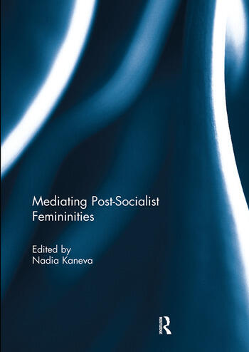 Mediating Post-Socialist Femininities book cover