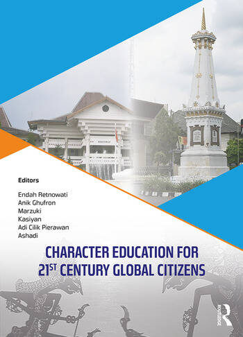 Character Education for 21st Century Global Citizens Proceedings of the 2nd International Conference on Teacher Education and Professional Development (INCOTEPD 2017), October 21-22, 2017, Yogyakarta, Indonesia book cover