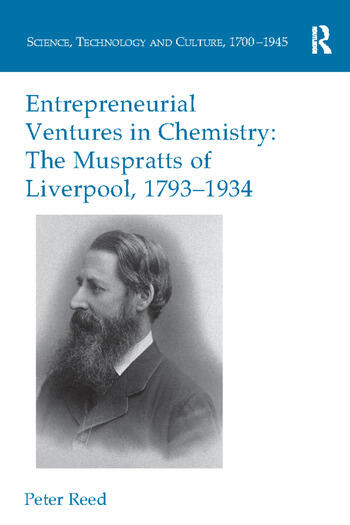 Entrepreneurial Ventures in Chemistry The Muspratts of Liverpool, 1793-1934 book cover
