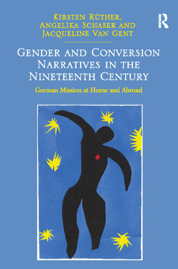 Gender and Conversion Narratives in the Nineteenth Century German Mission at Home and Abroad book cover