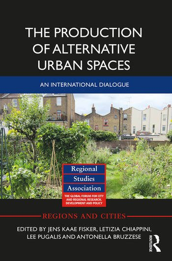 The Production of Alternative Urban Spaces An International Dialogue book cover
