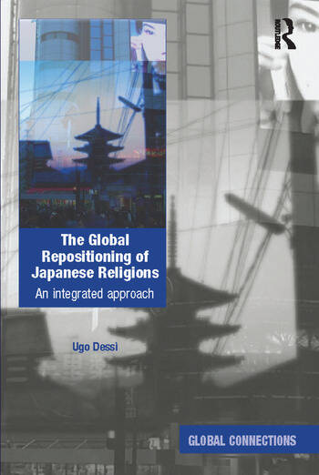 The Global Repositioning of Japanese Religions An integrated approach book cover