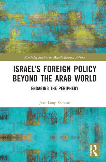 Israel's Foreign Policy Beyond the Arab World Engaging the Periphery book cover