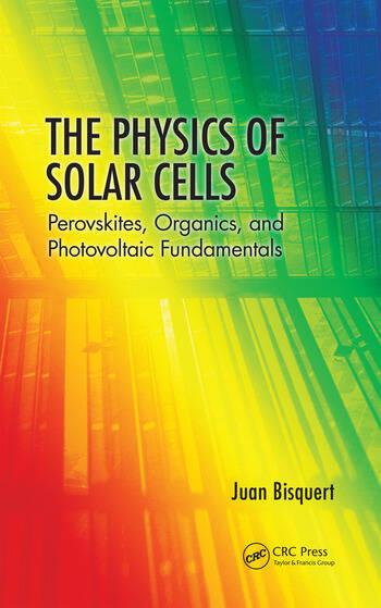 The Physics of Solar Cells Perovskites, Organics, and Photovoltaic Fundamentals book cover