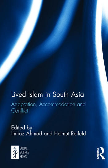 Lived Islam in South Asia Adaptation, Accommodation and Conflict book cover