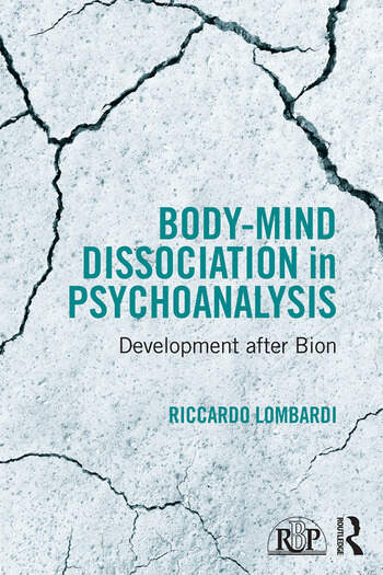 Body-Mind Dissociation in Psychoanalysis Development after Bion book cover