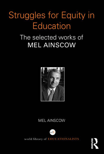 Struggles for Equity in Education The selected works of Mel Ainscow book cover