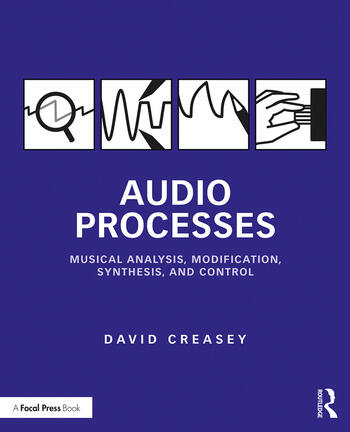 Audio Processes Musical Analysis, Modification, Synthesis, and Control book cover
