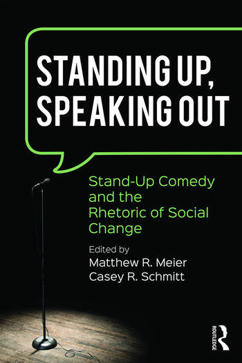 Standing Up, Speaking Out Stand-Up Comedy and the Rhetoric of Social Change book cover