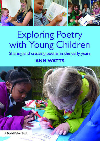 Exploring Poetry with Young Children Sharing and creating poems in the early years book cover