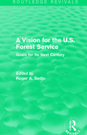 A Vision for the U.S. Forest Service Goals for Its Next Century book cover