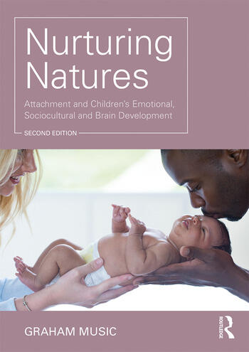 Nurturing Natures Attachment and Children's Emotional, Sociocultural and Brain Development book cover