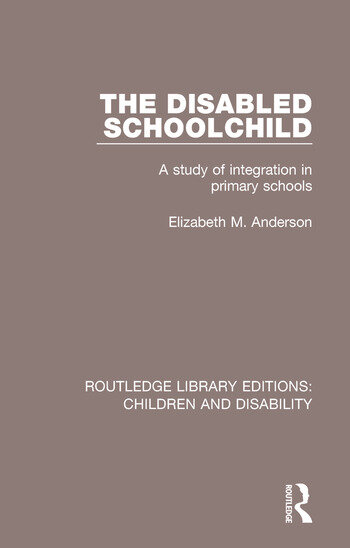 The Disabled Schoolchild A Study of Integration in Primary Schools book cover