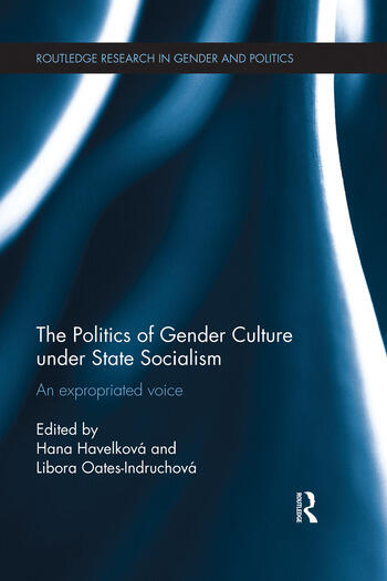 The Politics of Gender Culture under State Socialism An Expropriated Voice book cover