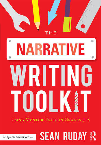 The Narrative Writing Toolkit Using Mentor Texts in Grades 3-8 book cover