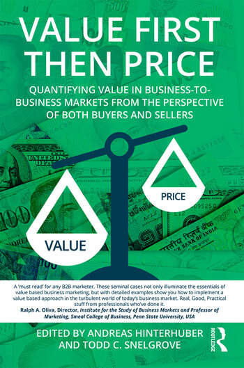 Value First then Price Quantifying value in Business to Business markets from the perspective of both buyers and sellers book cover
