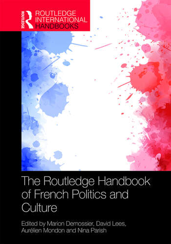 The Routledge Handbook of French Politics and Culture book cover