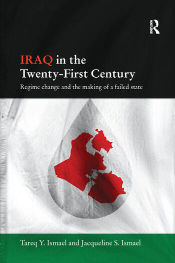 Iraq in the Twenty-First Century Regime Change and the Making of a Failed State book cover