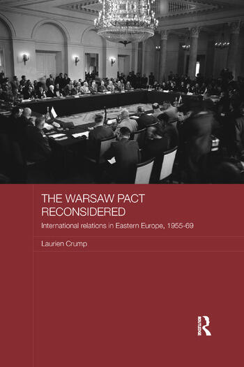 The Warsaw Pact Reconsidered International Relations in Eastern Europe, 1955-1969 book cover