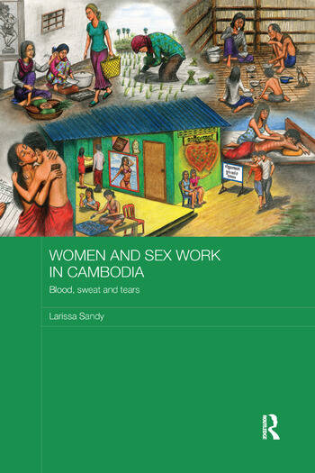 Women and Sex Work in Cambodia Blood, sweat and tears book cover