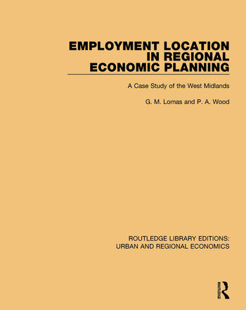 Employment Location in Regional Economic Planning A Case Study of the West Midlands book cover