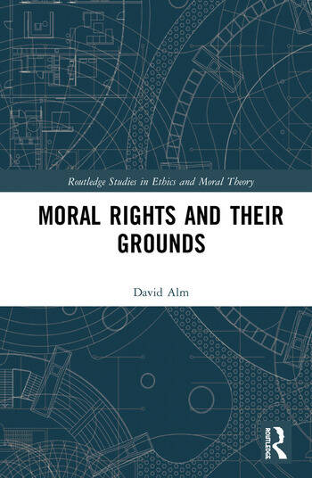 Moral Rights and Their Grounds book cover