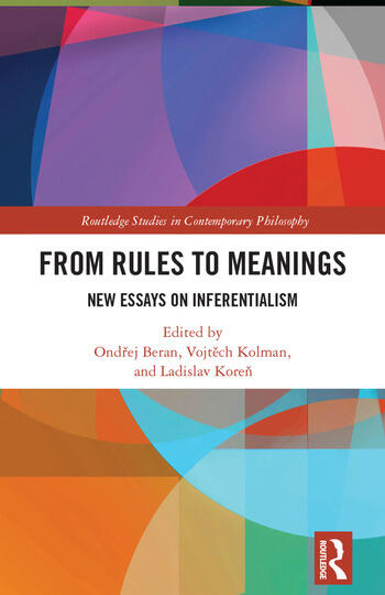 From Rules to Meanings New Essays on Inferentialism book cover