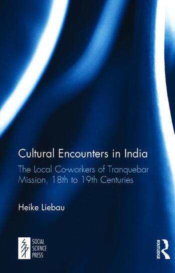 Cultural Encounters in India The Local Co-workers of Tranquebar Mission, 18th to 19th Centuries book cover