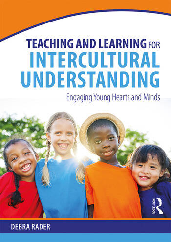 Teaching and Learning for Intercultural Understanding Engaging Young Hearts and Minds book cover