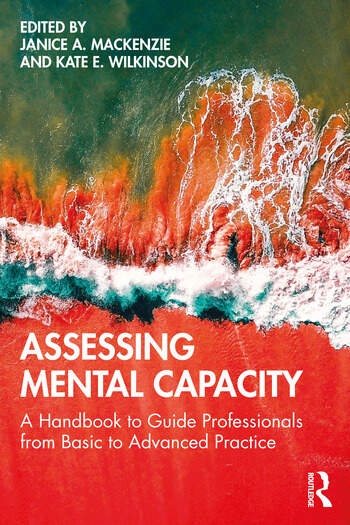 Assessing Mental Capacity A Handbook to Guide Professionals from Basic to Advanced Practice book cover