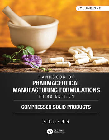 Handbook of Pharmaceutical Manufacturing Formulations, Third Edition Volume One, Compressed Solid Products book cover
