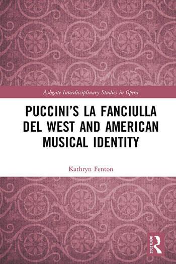 Puccini's La fanciulla del West and American Musical Identity book cover