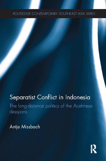 Separatist Conflict in Indonesia The long-distance politics of the Acehnese diaspora book cover