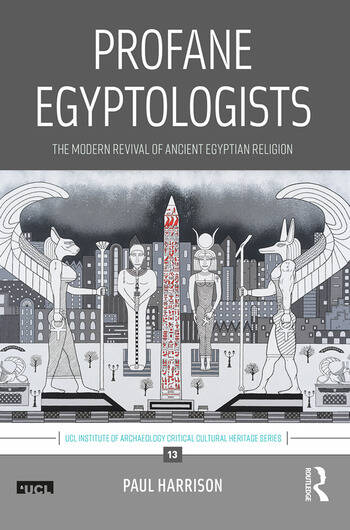 Profane Egyptologists The Modern Revival of Ancient Egyptian Religion book cover