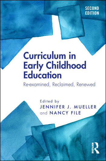 Curriculum in Early Childhood Education Re-examined, Reclaimed, Renewed book cover