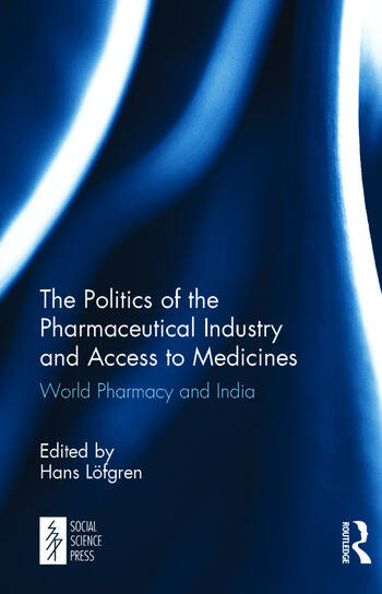 The Politics of the Pharmaceutical Industry and Access to Medicines World Pharmacy and India book cover