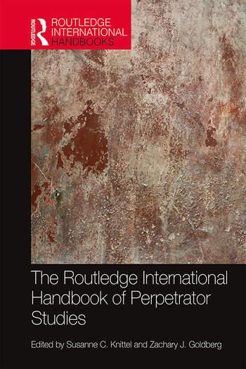 The Routledge International Handbook of Perpetrator Studies book cover